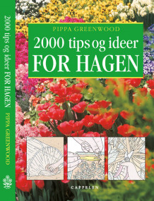 2000 tips og ideer for hagen av Pippa Greenwood (Innbundet)