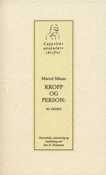 Kropp og person - To essays av Marcel Mauss (Heftet)