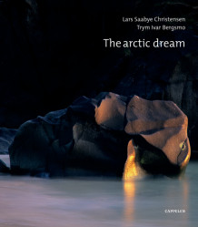 The Arctic Dream av Lars Saabye Christensen (Innbundet)