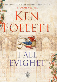 I all evighet av Ken Follett (Innbundet)