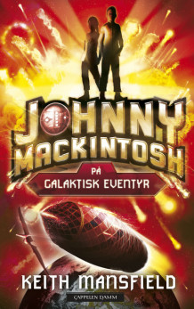 Johnny Mackintosh på galaktisk eventyr av Keith Mansfield (Innbundet)