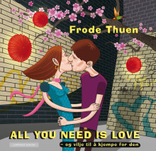 All you need is love av Frode Thuen (Innbundet)