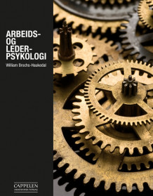 Arbeids- og lederpsykologi av William Brochs-Haukedal (Ebok)