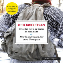Hvordan forstå og bruke en nordmann/How to understand and use a Norwegian av Odd Børretzen (Lydbok-CD)