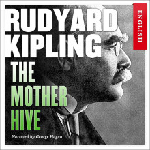 The Mother Hive av Rudyard Kipling (Nedlastbar lydbok)