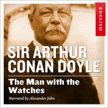 The man with the watches av Sir Arthur Conan Doyle (Nedlastbar lydbok)