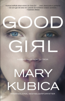 Good Girl av Mary Kubica (Heftet)