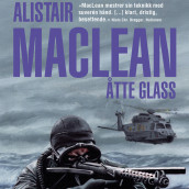 Åtte glass av Alistair MacLean (Nedlastbar lydbok)