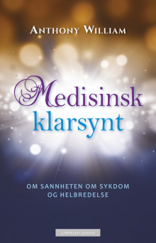Medisinsk klarsynt av Anthony William (Heftet)