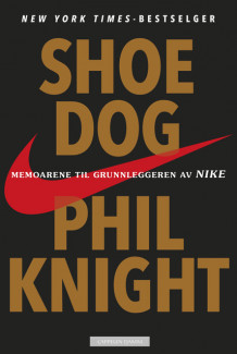 Shoe dog av Phil Knight og J.R. Moehringer (Ebok)