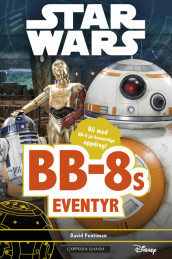 Star Wars™ - BB-8s eventyr av David Fentiman (Innbundet)