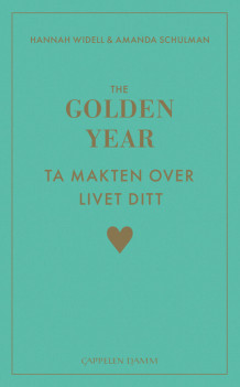 The Golden Year - ta makten over livet ditt av Amanda Schulman og Hannah Widell (Heftet)