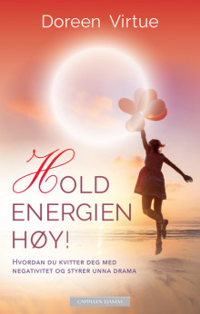 Hold energien høy! av Doreen Virtue (Ebok)