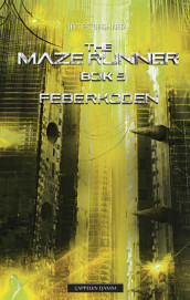 The Maze runner 5. Feberkoden av James Dashner (Ebok)