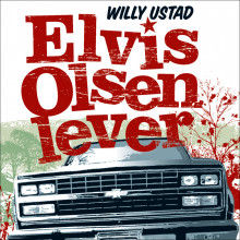Elvis Olsen lever av Willy Ustad (Nedlastbar lydbok)