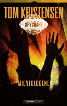 World of spycraft: Mientologene av Tom Kristensen (Heftet)