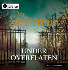Under overflaten av Val McDermid (Lydbok MP3-CD)