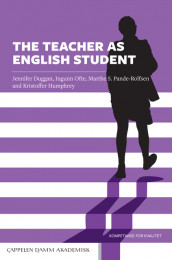 The Teacher as English Student av Jennifer Duggan, Kristoffer Humphrey, Ingunn Ofte og Marthe Sofie Pande-Rolfsen (Heftet)