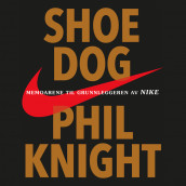 Shoe dog av Phil Knight og J.R. Moehringer (Nedlastbar lydbok)