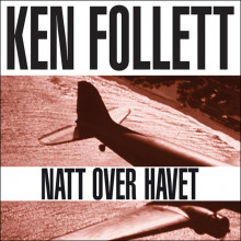 Natt over havet av Ken Follett (Nedlastbar lydbok)