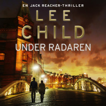Under radaren av Lee Child (Nedlastbar lydbok)
