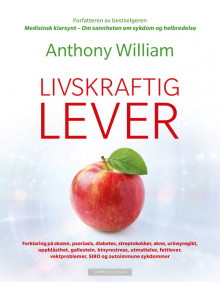 Livskraftig lever av Anthony William (Heftet)