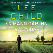 En mann går inn på en bar av Lee Child (Nedlastbar lydbok)