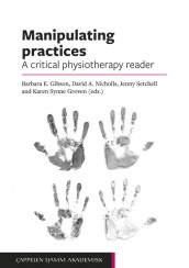 Manipulating practices: A critical physiotherapy reader av Barbara Gibson, Karen Synne Groven, David Nicholls og Jennifer Setchell (Heftet)