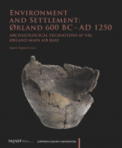 Environment and Settlement: Ørland 600 BC - AD 1250. av Ingrid Ystgaard (Innbundet)