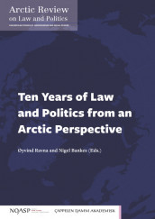 Ten Years of Law and Politics from an Arctic Perspective av Nigel Bankes, Lena R.L. Bendiksen, Dorothee Cambou, Irene Vanja Dahl, Vito De Lucia, Tore Henriksen, Geir Hønneland, Øystein Jensen, Kristina Labba, Philip Peter Nickels, Øyvind Ravna, Jan Solski, Njord Wegge, David Wright og Ekaterina Zmyvalova (Innbundet)