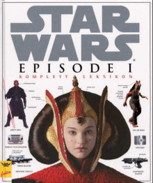 Star Wars Episode 1 - Komplett leksikon av David West Reynolds (Innbundet)