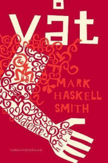 Våt av Mark Haskell Smith (Heftet)