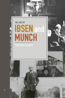 The lives of Ibsen and Munch av Torstein Velsand (Innbundet)