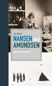 The lives of Nansen and Amundsen av Hans-Olav Thyvold (Innbundet)