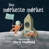 Det mørkeste mørket av Chris Hadfield (Innbundet)